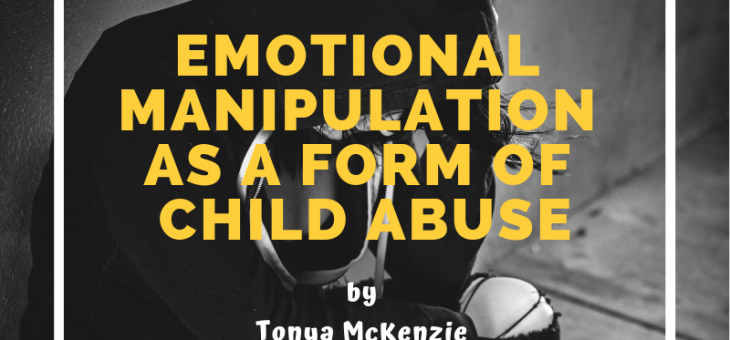 Emotional Manipulation as a Form of Child Abuse
